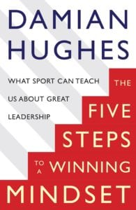 Damian Hughes 5 steps to a winning Mindset